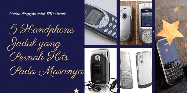 5 Handphone Jadul yang Pernah Hits Pada Masanya